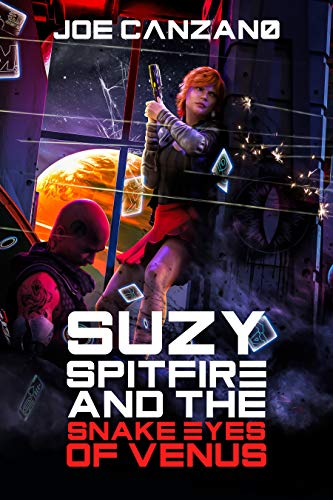 Suzy Spitfire and the Snake Eyes of Venus by Joe Canzano - Book Review