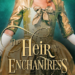The Heir and the Enchantress Book Review - Book Cover